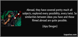 Abroad, they have covered pretty much all subjects, explored every ...