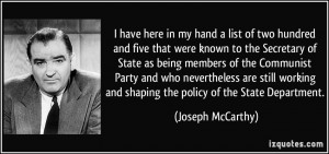 ... and shaping the policy of the State Department. - Joseph McCarthy