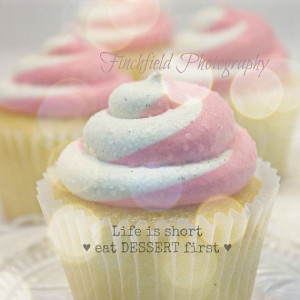 Eat Dessert First - cupcake photography, inspirational quotes, pink ...