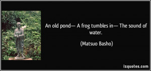 More Matsuo Basho Quotes
