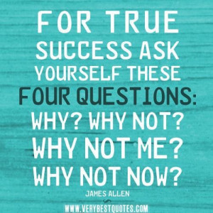 For true success ask yourself these four questions