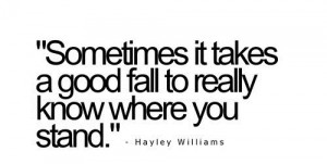 fall, hayley williams, paramore, quote, sometimes, stand, where