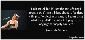 bisexual, but it's not the sort of thing I spent a lot of time ...
