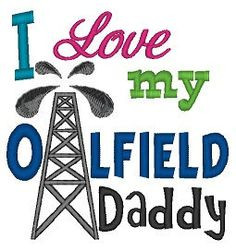Love my Oilfield Daddy. I must get this on a onesie for baby Lee! So ...