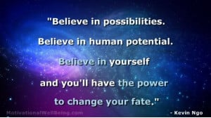 believe+quotes | Believe in possibilities. Believe in human potential ...