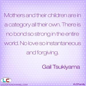 ... and forgiving gail tsukiyama # mothersday # moms # quotes # lcfamily