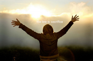 True Love is sacrifice