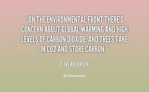 On the environmental front there's concern about global warming and ...