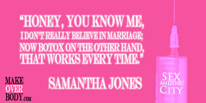From our favorite girls, an amazing quote #botox #pink #sexandthecity