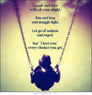 Love And Laughter Quotes And Sayings Laugh and love with all your