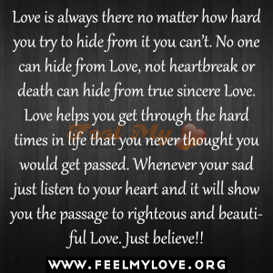 love is always there no matter how hard you try to hide from it you ...