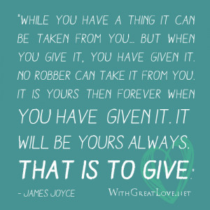 It is yours then forever when you have given it – Giving Quotes