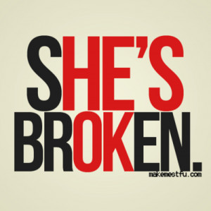 Broken-girl-makemestfu-quote-
