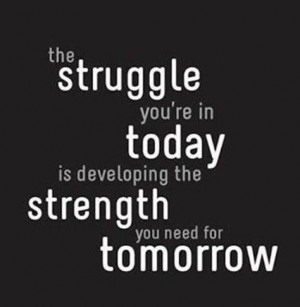 Short Quotes About Struggle Life quote: the struggle