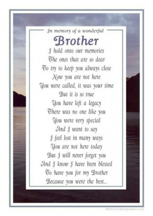 ... close friend i miss you so very much my big brother you were the best