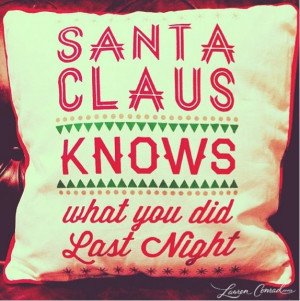 santa claus knows what you did last night
