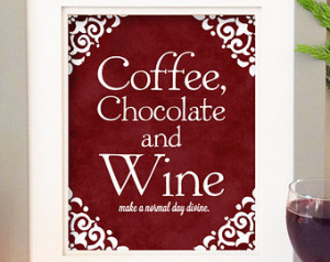 ... Art , Wine Art, Chocolate Quote, Food Quote, Kitchen Decor 8 x 10
