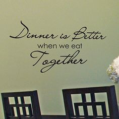 Dinner is better when we eat together! More