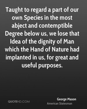 Taught to regard a part of our own Species in the most abject and ...