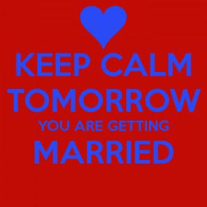 keep calm yes were getting married you are