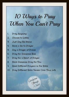 ... importance and power of prayer. Here are 10 practical ways to pray