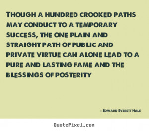 Edward Everett Hale picture quotes - Though a hundred crooked paths ...