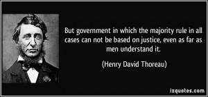 But government in which the majority rule in all cases can not be ...