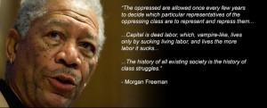 Morgan Freeman delivers again! : socialism