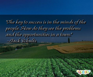 The key to success is in the minds of the people . How do they see the ...