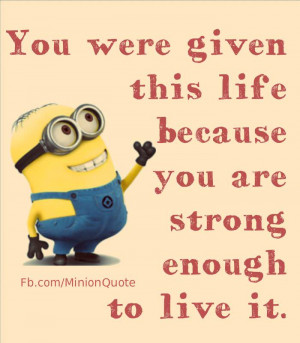quotes for minion quotes and sayings here are list of minion quotes ...