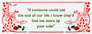 Love Quotes If someone could see the end of our life By Poetrysync