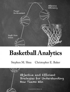 Basketball Analytics: Objective and Efficient Strategies for ...