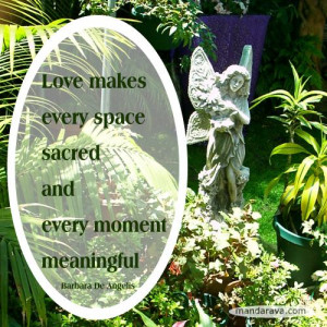 Famous Quotes – Love Makes Every Space Sacred – De Angelis