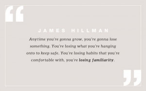 ... call for you, get ready to get uncomfortable. Quote by James Hillman