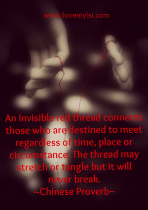 ... is an invisible red thread connecting those who are destined to meet