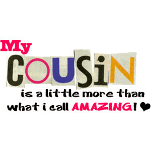 Quotes About Cousins Like...