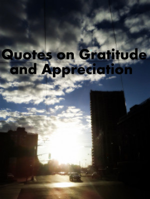 Quotes on Gratitude and Appreciation