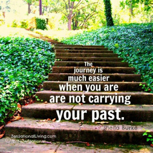 Don't let the past hold you back; you're missing the good stuff ...