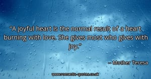 joyful-heart-is-the-normal-result-of-a-heart-burning-with-love-she ...