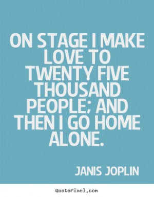 ... janis joplin more love quotes life quotes success quotes friendship