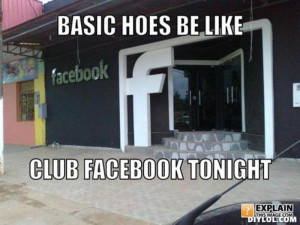 Facebook Hoes Like All