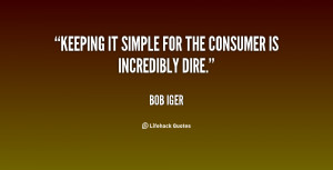 quote-Bob-Iger-keeping-it-simple-for-the-consumer-is-18453.png
