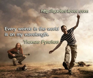 ... ThomasPynchon View more #quotes on http://quotes-lover.com