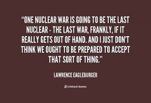 quote-Lawrence-Eagleburger-one-nuclear-war-is-going-to-be-11798.png