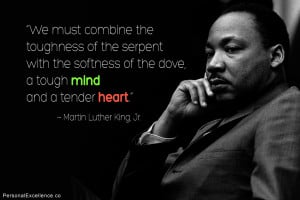 """... the dove, a tough mind and a tender heart."""" ~ Martin Luther King Jr"""