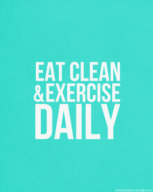 victoriabreton:Eat Clean & Exercise Daily. An original typography ...