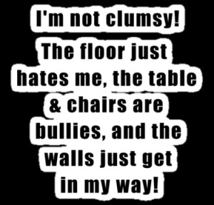 galet09 › Portfolio › C.E. Not Clumsy Funny Quote Tshirt