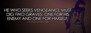 vengeance can only worsen things vengeance can become even uglier than ...