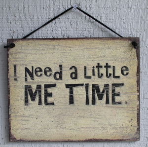 New I Need A Little Me Time Quote Saying Wood Sign Wall Decor