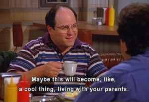 George Costanza living with parents